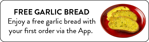 Free Garlic Bread on first use of our new App